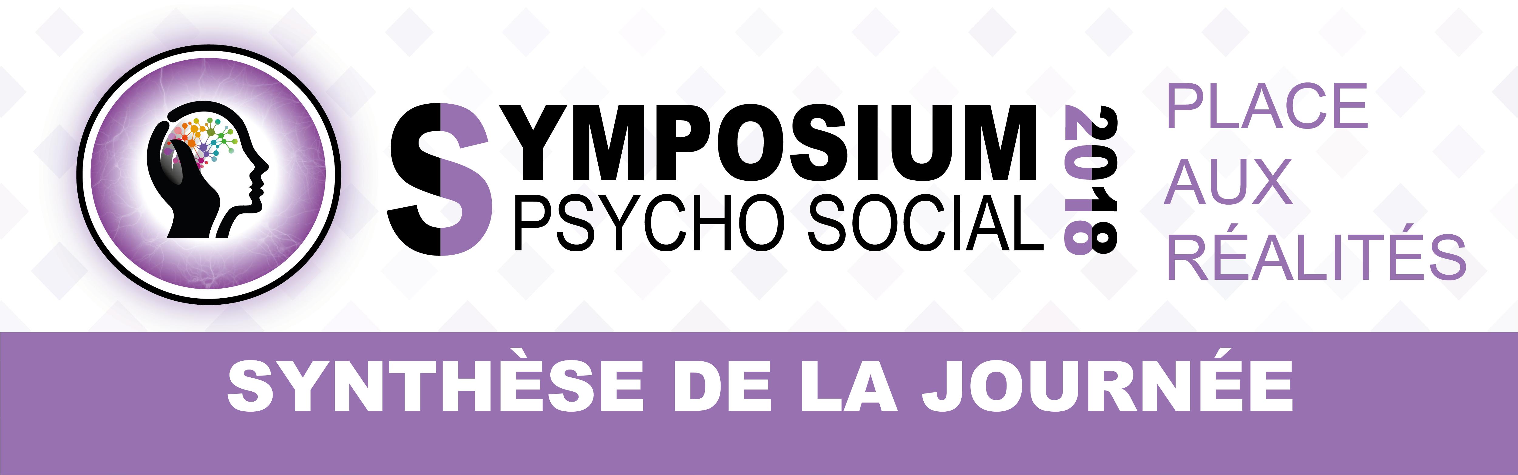 Symposium psychosocial 2018 –  Synthèse de la journée